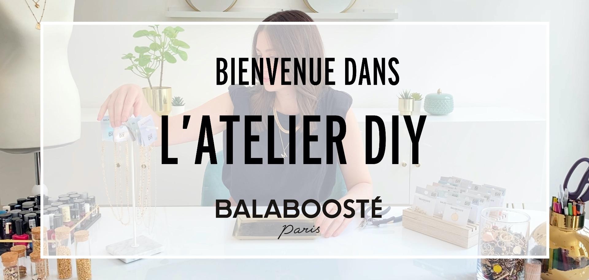 Bienvenue dans l'Atelier DIY Balaboosté !